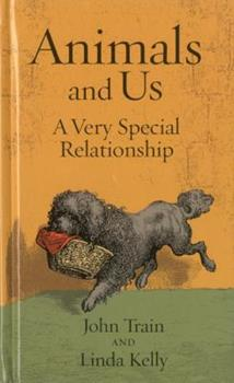 Animals and Us: A Very Special Relationship 1905377525 Book Cover