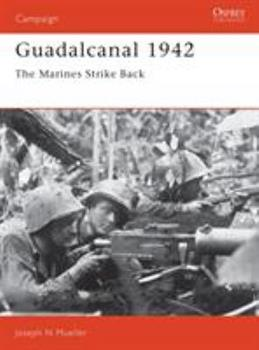 Guadalcanal, 1942: The Marines Strike Back - Book #18 of the Osprey Campaign