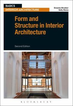 Form and Structure in Interior Architecture 1472572653 Book Cover