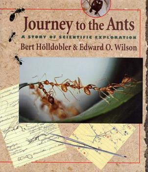 Journey to the ants:a story of scientific exploration 0674485262 Book Cover