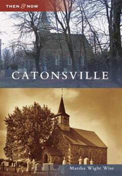 Catonsville (Then and Now: Maryland) - Book  of the  and Now
