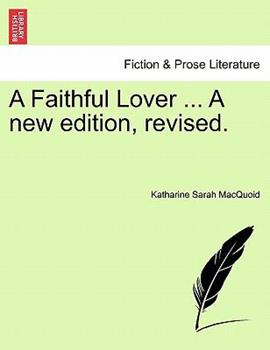 Paperback A Faithful Lover a New Edition, Revised Book
