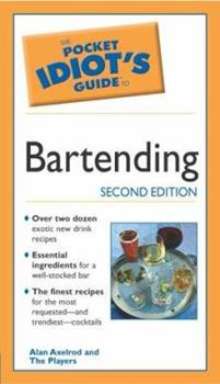 The Pocket Idiot's Guide to Bartending - Book  of the Pocket Idiot's Guide