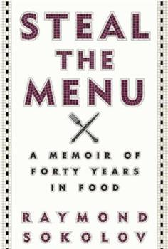 Steal the Menu: A Memoir of Forty Years in Food 0307700941 Book Cover