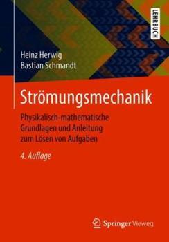 Paperback Str?mungsmechanik: Physikalisch-Mathematische Grundlagen Und Anleitung Zum L?sen Von Aufgaben [German] Book