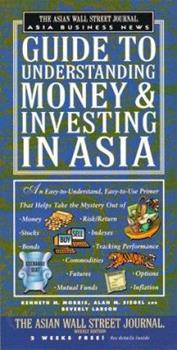 The Asian Wall Street Journal Asia Business News Guide to Understanding Money and Investing in Asia 0684846500 Book Cover