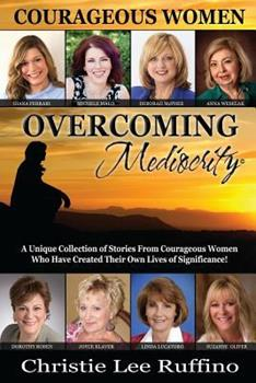 Overcoming Mediocrity: Courageous Women 1939794005 Book Cover
