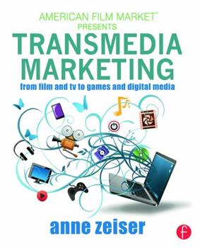 Paperback Transmedia Marketing: From Film and TV to Games and Digital Media Book