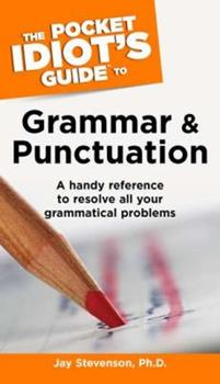 The Pocket Idiot's Guide to Grammar and Punctuation - Book  of the Pocket Idiot's Guide