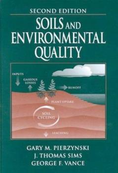 Soils and Environmental Quality, Second Edition 0849300223 Book Cover