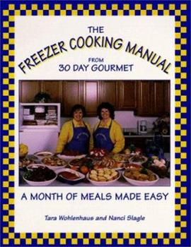 Paperback The Freezer Cooking Manual from 30 Day Gourmet : A Month of Meals Made Easy Book