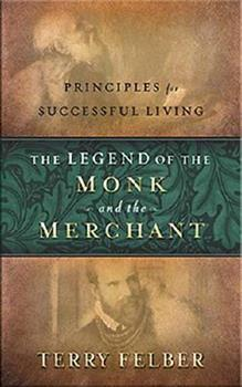 Paperback The Legend of the Monk and the Merchant : Principles of Successful Living Book