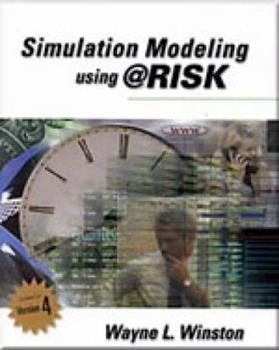Simulation Modeling Using @RISK: Updated for Version 4 053438059X Book Cover
