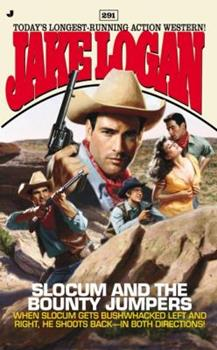 Slocum and the Bounty Jumpers - Book #291 of the Slocum