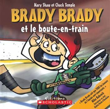 Paperback Brady Brady Et Le Boute-En-Train [French] Book
