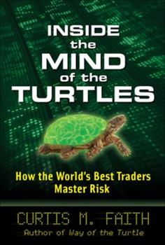 Inside the Mind of the Turtles: How the World's Best Traders Master Risk 0071602437 Book Cover