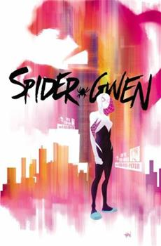 Spider-Gwen, Vol. 1: Greater Power - Book #1 of the Spider-Gwen 2015 Collected Editions #0-1