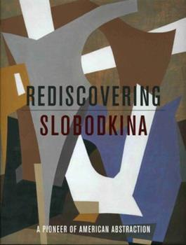 Rediscovering Slobodkina: Pioneer of American Abstraction 1555953123 Book Cover