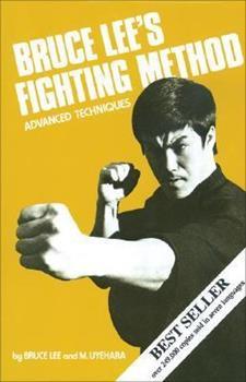 Bruce Lee's Fighting Method, Vol. 4: Advanced Techniques - Book #4 of the Bruce Lee's Fighting Method
