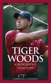 Tiger Woods: A Biography - Book  of the Greenwood Biographies