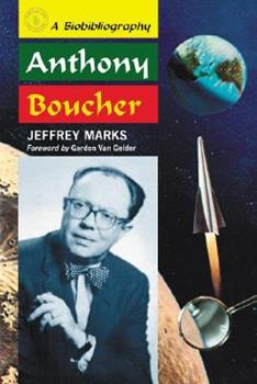 Anthony Boucher: A Biobibliography 0786433205 Book Cover