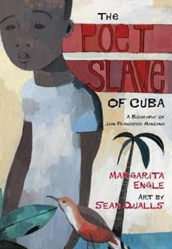 Hardcover The Poet Slave of Cuba: A Biography of Juan Francisco Manzano (Pura Belpre Medal Book Author (Awards)) Book