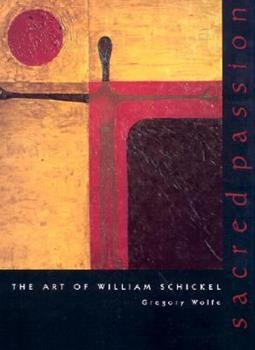 Paperback Sacred Passion: William Schickel Art (Beauty of Catholic Life Series) Book