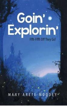 Paperback Goin' Explorin' : Fffffft-Fffffft and off They Go Book
