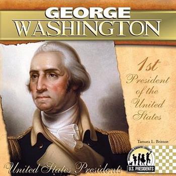 George Washington - Book #1 of the United States Presidents