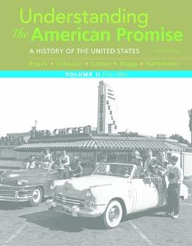 Understanding the American Promise: A History, Volume 2: From 1865 [with Reading the American Past, Volume 2 + My Lai] 1457639823 Book Cover