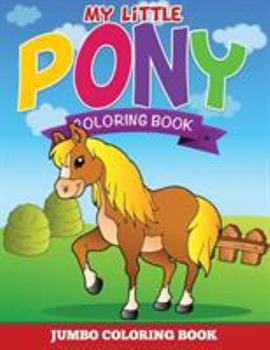Paperback My Little Pony Coloring Pages (Jumbo Coloring Book) Book