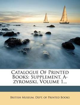 Paperback Catalogue of Printed Books : Supplement. a-Zyromski, Volume 1... Book