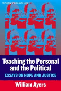 Teaching the Personal and the Political: Essays on Hope and Justice (Teaching for Social Justice, 11) 0807744603 Book Cover