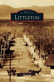 Littleton - Book  of the Images of America: Colorado