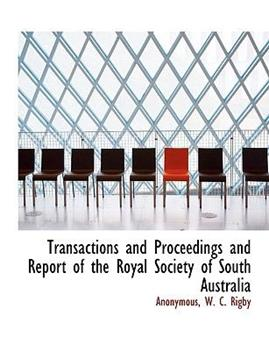 Paperback Transactions and Proceedings and Report of the Royal Society of South Australi Book