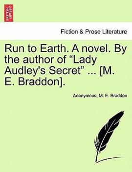 Paperback Run to Earth a Novel by the Author of Lady Audley's Secret [M E Braddon] Book