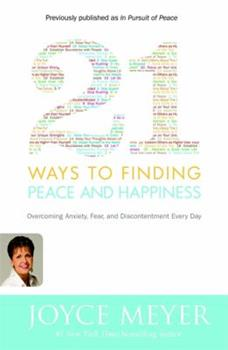 21 Ways to Finding Peace and Happiness: Overcoming Anxiety, Fear, and Discontentment Every Day
