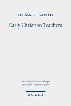 Paperback Early Christian Teachers: The 'didaskaloi' from Their Origins to the Middle of the Second Century Book