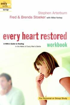 Every Heart Restored Workbook: A Wife's Guide to Healing in the Wake of Every Man's Battle 1578567858 Book Cover