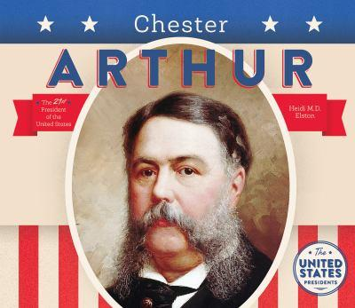 Chester Arthur - Book  of the United States Presidents *2017*