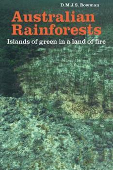 Paperback Australian Rainforests: Islands of Green in a Land of Fire Book