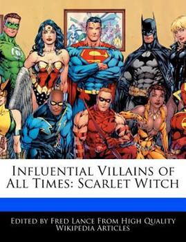 Paperback Influential Villains of All Times : Scarlet Witch Book