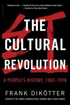 The Cultural Revolution: A People's History, 1962-1976 - Book #3 of the People's Trilogy