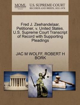 Paperback Fred J. Zeehandelaar, Petitioner, V. United States. U. S. Supreme Court Transcript of Record with Supporting Pleadings Book