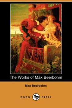 The Works of Max Beerbohm 1406537268 Book Cover