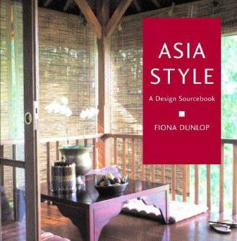 In the Asian Style: A Design Sourcebook 1843301393 Book Cover