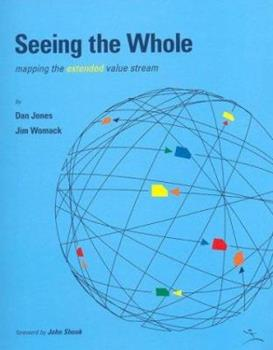 Seeing the Whole: Mapping the Extended Value Stream (Lean Enterprise Institute) 0966784359 Book Cover