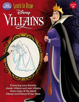 Paperback Learn to Draw Disney Villains: New Edition! Featuring Your Favorite Classic Villains and New Villains from Some of the Latest Disney and Disney/Pixar Book