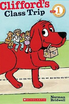 Clifford's Class Trip (Clifford) - Book  of the Clifford the Big Red Dog