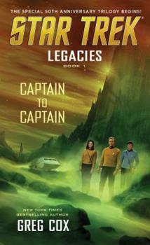 Captain to Captain - Book #1 of the Star Trek: Legacies